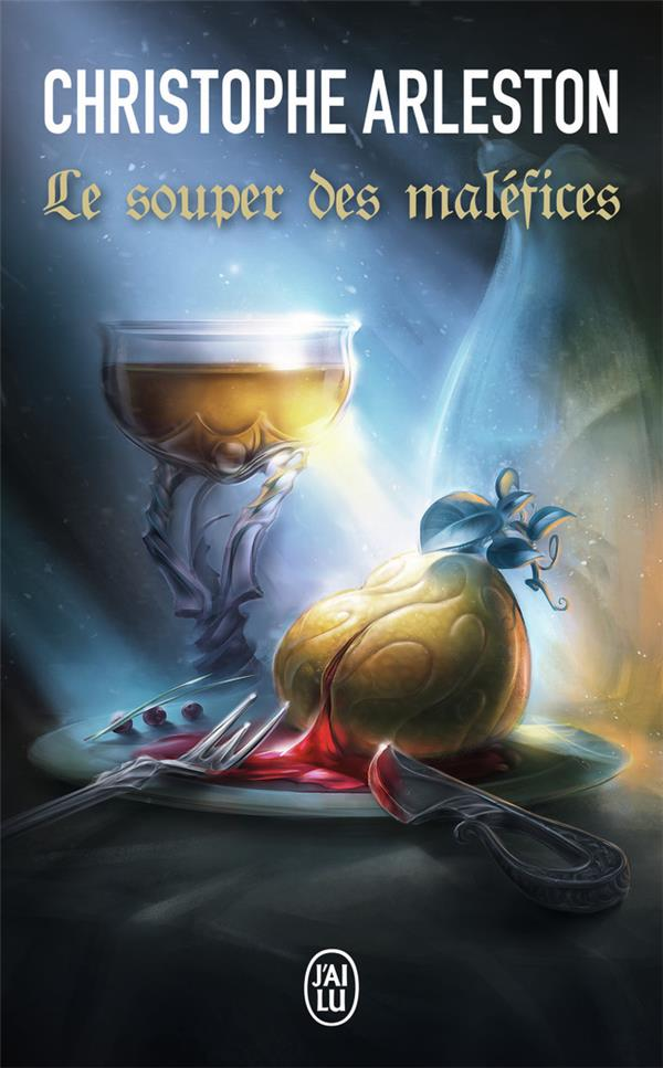 LE SOUPER DES MALEFICES Arleston Christophe J'ai lu